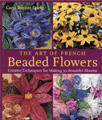 The Art of French Beaded Flowers by Carol Benner Doelp
